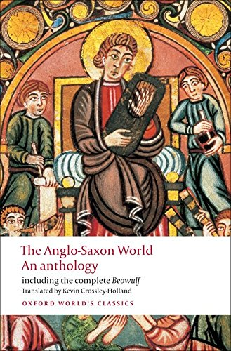 Oxford World's Classics: The Anglo-Saxon World. An Anthology (World Classics)