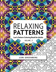 Relaxing Patterns: Volume 2 (Lori's Pattern Coloring Book for Adults)