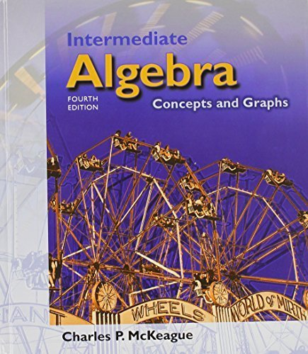 Intermediate Algebra: Concepts and Graphs (with Digital Video Companion, BCA Tutorial, Interactive Intermediate Algebra Student Access, BCA Student Guide, and InfoTrac ) 4th edition by McKeague, Charles P. (2003) Hardcover par Charles P. McKeague