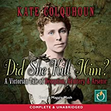 Did She Kill Him?: A Victorian Tale of Deception, Adultery & Arsenic
