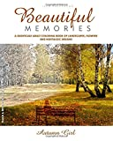 A Grayscale Adult Coloring Book of Landscapes, Flowers and Nostalgic Dreams: Beautiful Memories: Autumn Girl. Black and White Edition. (This is A-MAZE-ING!)
