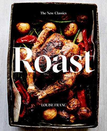 Roast: The New Classics: The New Collection Carving Roast Beef