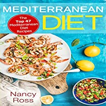 Mediterranean Diet: The Top 47 Mediterranean Diet Recipes (English Edition)