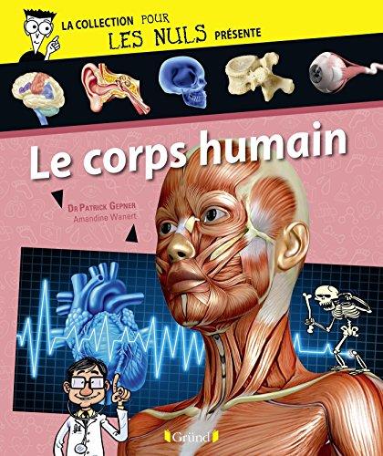 Pour Les Nuls prsente Le Corps humain