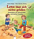 Lena lässt sich nichts gefallen: Geschichten von Störenfrieden und starken Freunden - Achim Bröger, Hans-Günther Döring