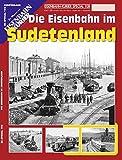Die Eisenbahn im Sudetenland (EK-Special)