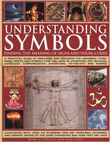 Understanding Symbols: Finding the Meaning of Signs by Mark O'Connell (2009-12-16)