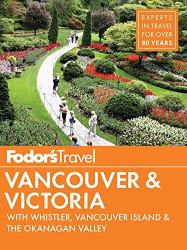 Fodor's Vancouver & Victoria: with Whistler, Vancouver Island & the Okanagan Valley (Full-color Travel Guide Book 5) (English Edition)