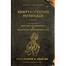 Vampyroteuthis Infernalis: A Treatise, with a Report by the Institut Scientifique de Recherche Paranaturaliste (Posthumanities)