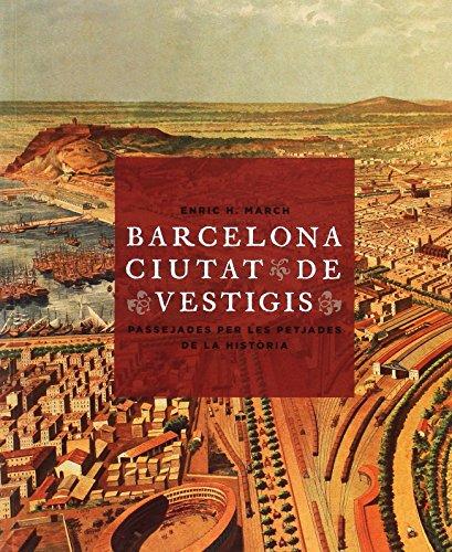 Barcelona, ciutat de vestigis por Enric Hernández March