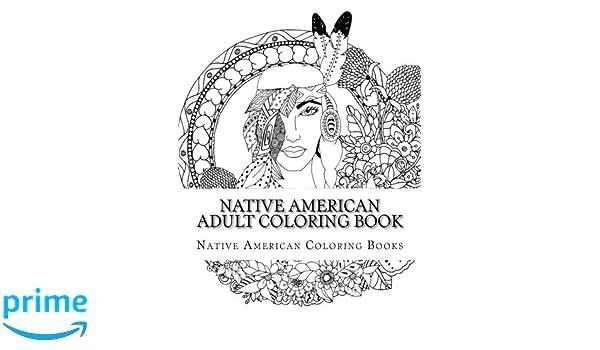 Native American Adult Coloring Book: Amazon.co.uk: Native American ...