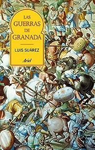 Las guerras de Granada par Luis Suárez Fernández