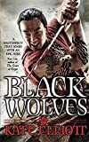 Black Wolves (Black Wolves Trilogy) by Kate Elliott (2015-11-05)