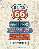 Ruta 66. Coches, moteles y canciones de película (General (lunwerg))
