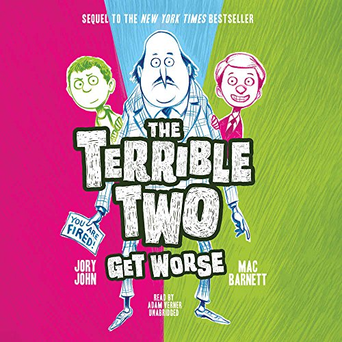 The Terrible Two Get Worse  (Terrible Two Series, Book 2)