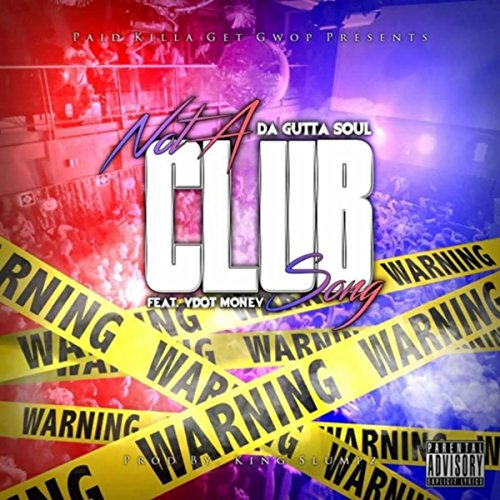 Not a Club Song (feat. Y Dot Money) [Explicit] - Dot Club