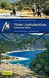 Türkei - Lykische Küste Reiseführer Michael Müller Verlag: Antalya bis Dalyan (MM-Reiseführer)