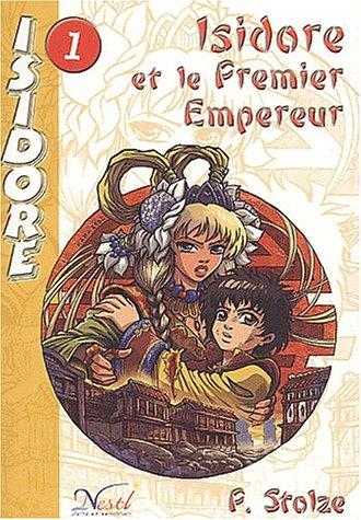 Isidore et le premier empereur. Tome 1