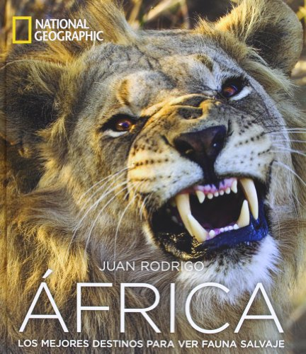 Viaje a África: Los mejores destinos para ver fauna salvaje (GRANDES OBRAS ILUSTR) por JUAN MANUEL RODRIGO GHIOZZI