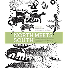 North Meets South: Theoretical Aspects on the Northern and Southern Rock Art Traditions in Scandinavia (Swedish Rock Art Research Series Book 6) (English Edition)
