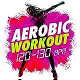 Aerobic Workout (120-130 BPM)