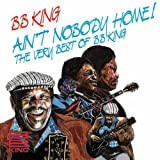 Ain'T Nobody Home/Best of - B.B. King