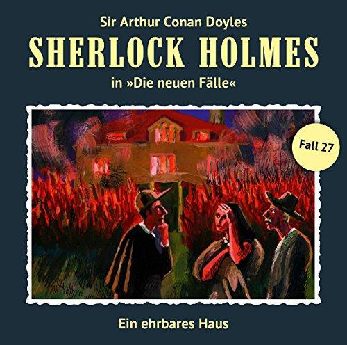 Sherlock Holmes - Die neuen Fälle (27) Ein ehrbares Haus - Romantruhe Audio 2016