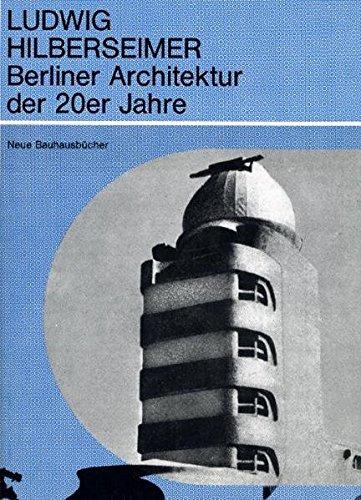 Berliner Architektur der 20er Jahre (Neue Bauhausbücher)