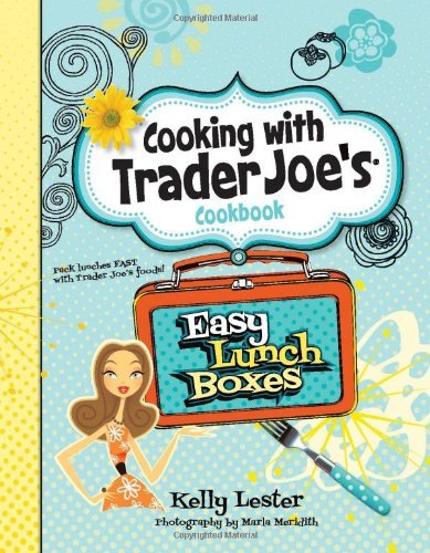 easy-lunch-boxes-cooking-with-trader-joes-cookbook-by-kelly-lester-15-sep-2012-hardcover