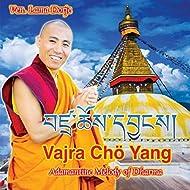Vajra Chö Yang (Adamantine Melody of Dharma)