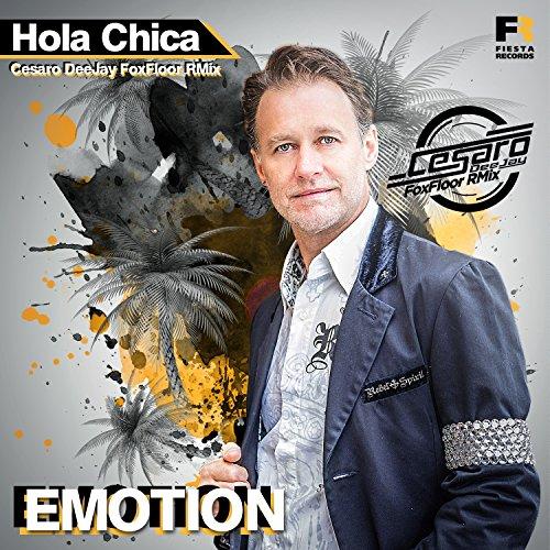 Emotion - Hola Chica (Cesaro DeeJay FoxFloor RMix)