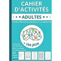 Cahier d'activités adultes: livre de + 150 jeux adultes et seniors pour stimuler le cerveau et la mémoire | Mots mêlés…