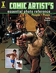 Comic Artist's Essential Photo Reference: People and Poses by Buddy Scalera (2016-04-10)