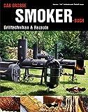 Das große Smoker-Buch: Grilltechniken