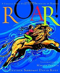 Roar!: A Christian Family Guide to the Chronicles of Narnia by Heather Kopp (2005-09-21)