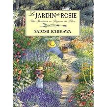 Le Jardin de Rosie. Une invitation au royaume des fleurs