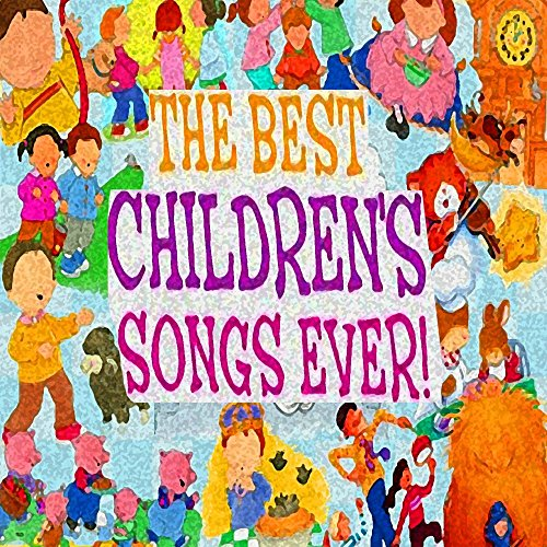 The Best Children's Songs Ever: 10 Little Indians / Oats, Peas, Beans Barley Grow / The Aristocats..