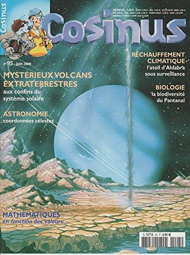 Cosinus N° 95 de juin 2008 : Mystérieux Volcans Extraterrestres - Réchauffement climatique, l'atoll d'Aldabra sous surveillance - Biodiversité du Pantanal