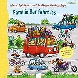 Mein Spielbuch mit lustigen Geräuschen. Familie Bär fährt los