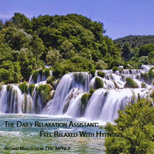 The Daily Relaxation Assistant: Feel Relaxed With Hypnosis