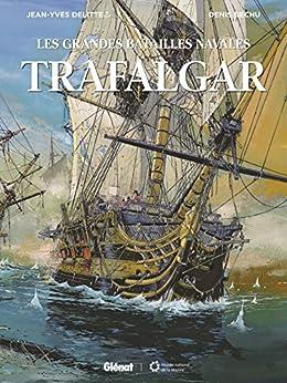 Trafalgar (Les Grandes batailles navales) par [Delitte, Jean-Yves, Béchu, Denis]