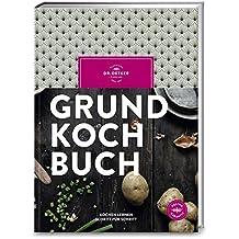 Grundkochbuch: Kochen lernen Schritt für Schritt