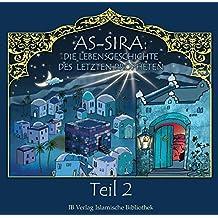 As-Sira: Die Lebensgeschichte des letzten Propheten: Teil 2