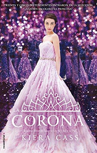 Descargar Libro La corona (Roca Juvenil) de Kiera Cass