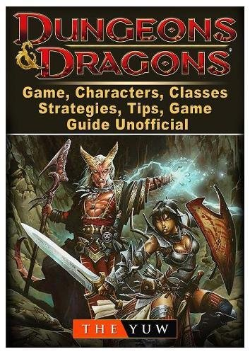 Dungeons and Dragons Board Game, Characters, Classes, Strategies, Tips, Game Guide Unofficial por The Yuw