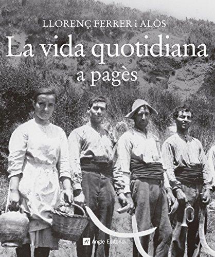 La vida quotidiana a pagès por Llorenç Ferrer i Alòs