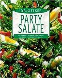 Dr. Oetker Partysalate: Ziegenkäse- Sommer- Spaghetti- Gnocchi- Bierknacker-Salat ...