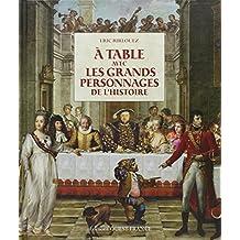 A la table avec les grands personnages de l'histoire