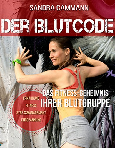 Der Blutcode: Das Fitness-Geheimnis Ihrer Blutgruppe von [Cammann, Sandra]