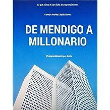 De Mendigo a Millonario: El emprendimeinto por dentro (Spanish Edition)
